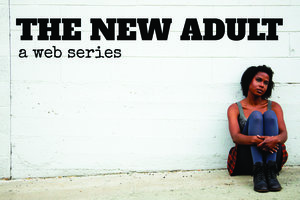 The New Adult Web Series Pilot: Created by Katherine Murray-Satchell